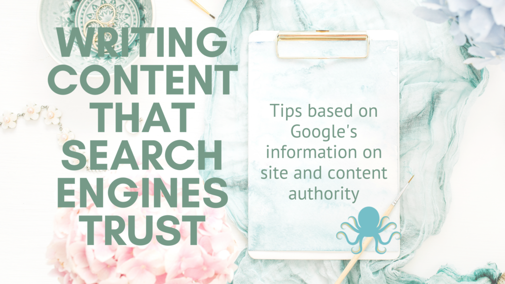Writing Content that search engine trust